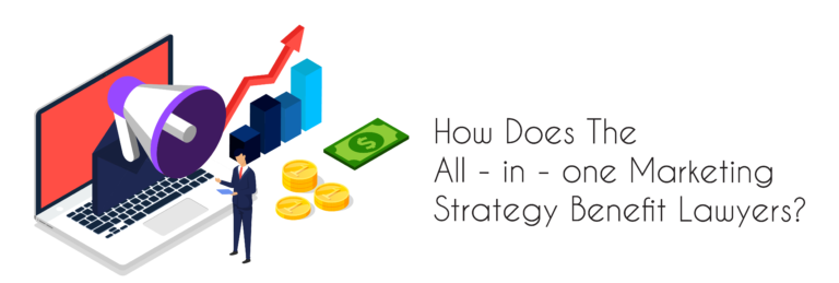 How Does The All-in-One Marketing Strategy Benefit Lawyers?