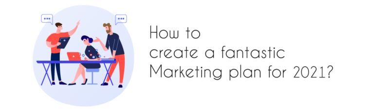 How to Create a Fantastic Marketing Plan for 2021