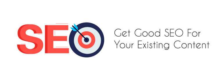 Get Good SEO For Your Existing Content